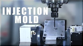 Machining an Injection Mold