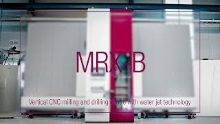 LiSEC MRX-B – Vertical CNC milling and drilling center with water jet technology (English)