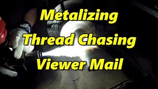 SNS 164 Part 1: Metalizing, Thread Chasing, Viewer Mail