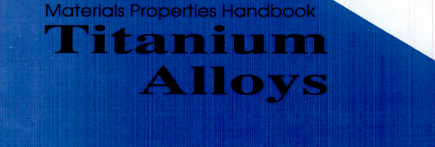 Materials Properties Handbook: Titanium Alloys